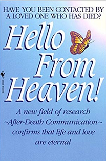 "Best-selling book ""Hello From Heaven"" Authors Bill and Judy Guggenheim, they coined the term After Death Communications (ADC)"